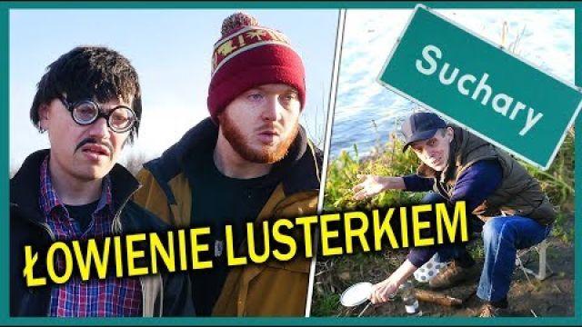 ŁOWIENIE LUSTERKIEM - Suchary#80